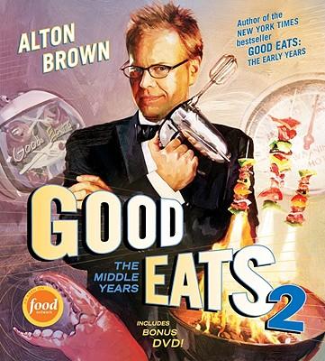 Good Eats 2 By Brown, Alton